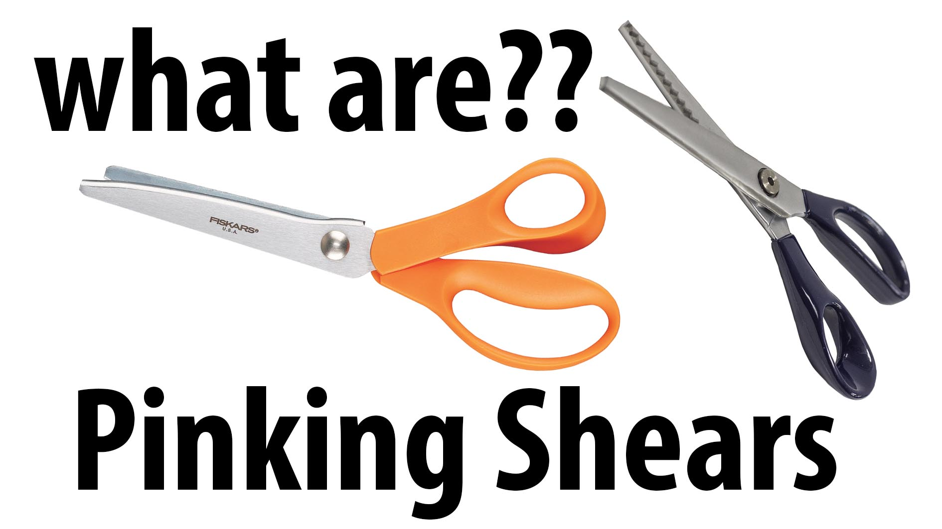 Pinking Shears what are they?