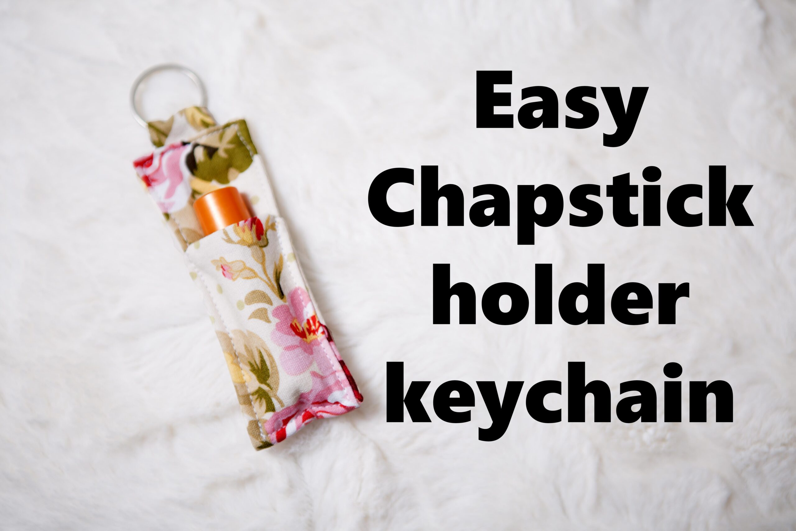 Easy Chapstick Cozy sewing tutorial